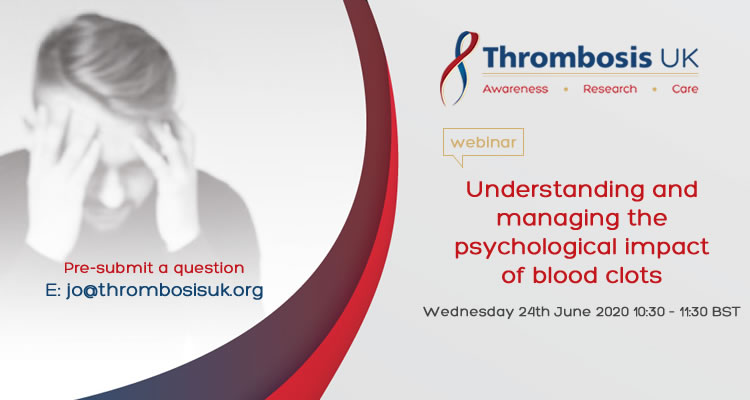 Webinar: Understanding and managing the psychological impact of blood clots