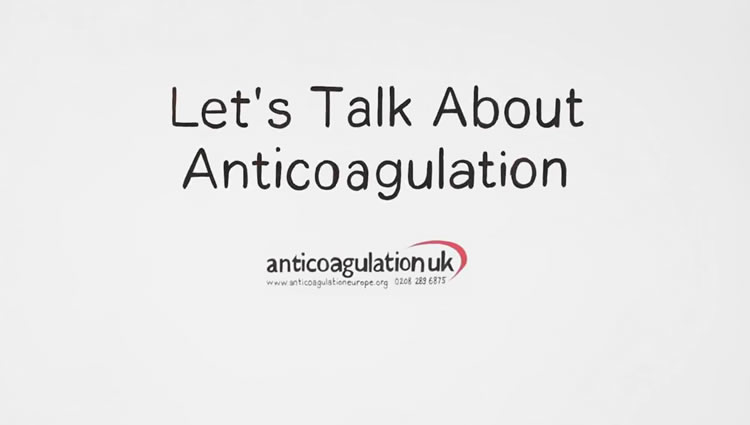 Thrombosis UK Video | Let's Talk About Anticoagulation