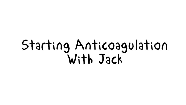 Thrombosis UK Video | Starting Anticoagulation with Jack